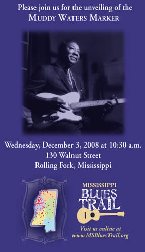 Mississippi Blues Commission, and Rolling Fork, Mississippi, will honor Muddy Waters
