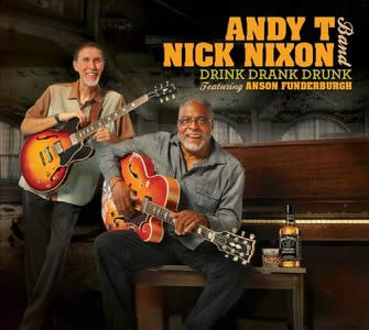 Andy T – Nick Nixon Band – Drink Drank Drunk