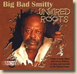 Big Bad Smitty-Unwired Roots