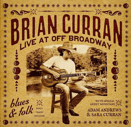 Brian Curran – Live At Off Broadway – Wildstone, 2012