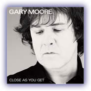 Gary Moore – Close As You Get