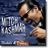 Mitch Kashmar (featuring Junior Watson) – Nickels & Dimes