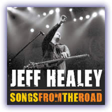 JEFF HEALEY'S SONGS FROM THE ROAD