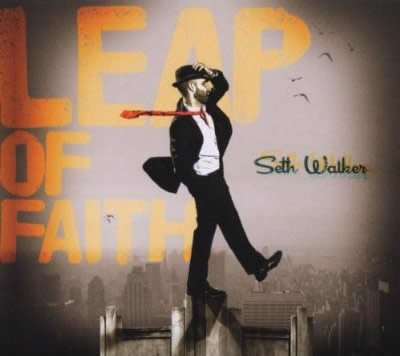 Seth Walker – Leap Of Faith