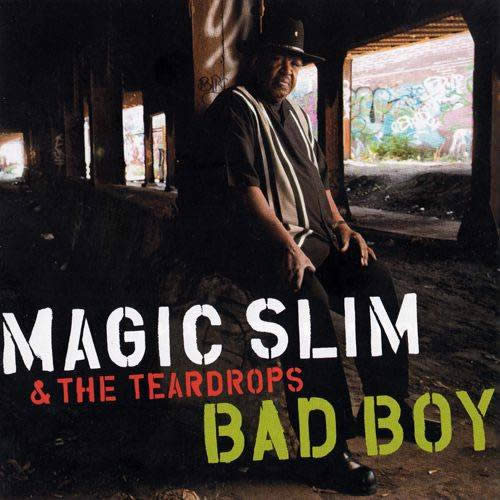 Magic Slim and The Teardrops – Bad Boy