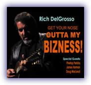 Rich DelGrosso – Get Your Nose Outta My Business!