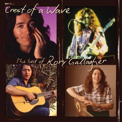 Rory Gallagher – The Best Of: Crest Of A Wave